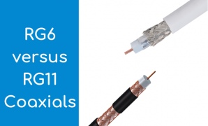 RG6 versus RG11 Coaxials