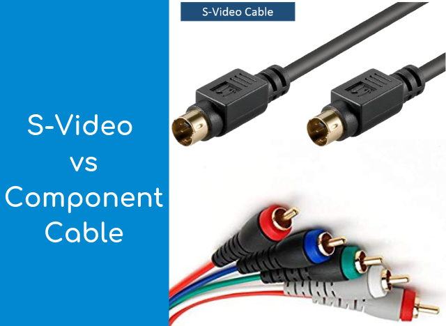 S Video versus Component Which Should You Get