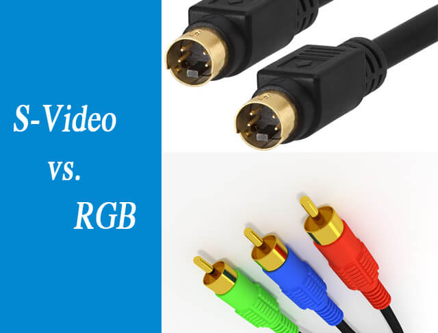 S-Video vs RGB What's the Difference