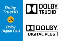 Dolby TrueHD vs Dolby Digital Plus